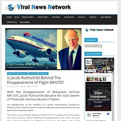 Is Jacob Rothschild Behind The Disappearance of Flight MH370?