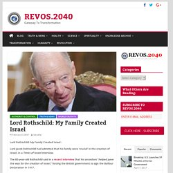 Lord Rothschild: My Family Created Israel