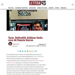 Soros, Rothschild, Goldman-Sachs: ecco chi finanzia Macron
