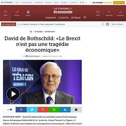 David de Rothschild: «Le Brexit n'est pas une tragédie économique»