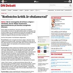 """""""Rothsteins kritik är obalanserad"""""""