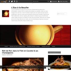 Rôti de Porc dans le Filet en Cocotte & ses Champignons
