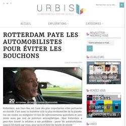 Rotterdam paye les automobilistes pour éviter les bouchons - URBIS le mag