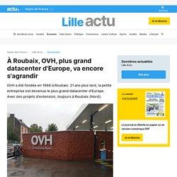 À Roubaix, OVH, plus grand datacenter d'Europe, va encore s'agrandir