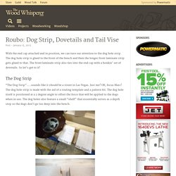 Roubo: Dog Strip, Dovetails and Tail Vise - The Wood Whisperer