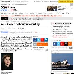 Roudinesco déboulonne Onfray - 6 mai 2010