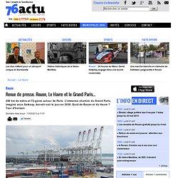 Revue de presse. Rouen, Le Havre et le Grand Paris...