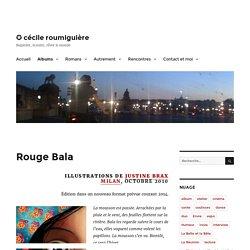 Rouge Bala – ✪ cécile roumiguière