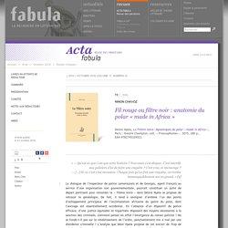 Fil rouge ou filtre noir: anatomie du polar «made in Africa» - fabula.org