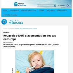 Rougeole : 400% d'augmentation des cas en Europe