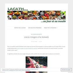 cocos rouges à la tomate – Lacath au four et au moulin