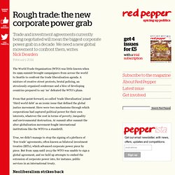 Rough trade: the new corporate power grab