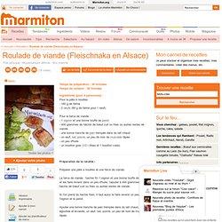 Roulade de viande (Fleischnaka en Alsace) : Recette de Roulade de viande (Fleischnaka en Alsace)