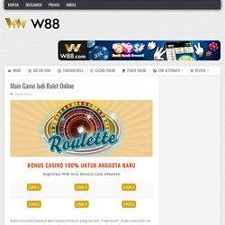 W88 Roulette - Bandar Judi Rolet Online - W88 Indonesia
