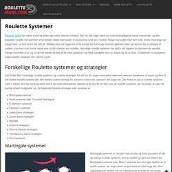 Roulette Systemer - Lær Alle De Populære Roulette Strategier!