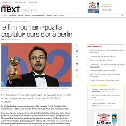 Le film roumain «Pozitia Copilului» Ours d'or à Berlin