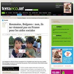 Roumains, Bulgares : non, ils ne viennent pas en France pour les aides sociales