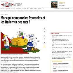 Mais qui compare les Roumains et les Italiens à des rats ?
