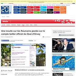 Une insulte sur les Roumains post e sur le compte twitter officiel du Quai d'Orsay