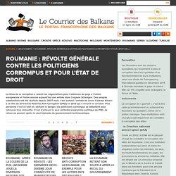 Roumanie : révolte générale contre les politiciens corrompus et pour l'État d...