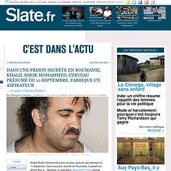 Dans une prison secrète en Roumanie, Khalil Sheik Mohammed, cerveau présumé du 11-Septembre, fabrique un aspirateur