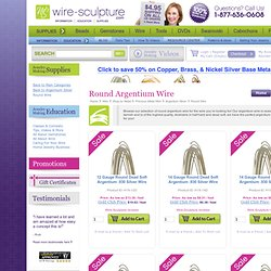 Round Argentium Wire – Round Argentium by Wire-Sculpture.com