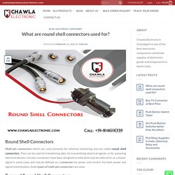 What are round shell connectors used for?