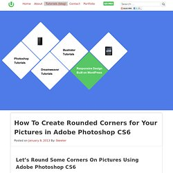 How To Create Rounded Corners for Your Pictures in Adobe Photoshop CS6