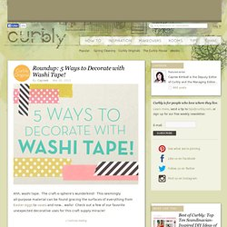 5 Ways to Decorate with Washi Tape! » Curbly | DIY Design Community « Keywords: Inspiration, DIY, Roundup, Craft