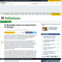Le Roundup essuie un nouvel échec en Europe