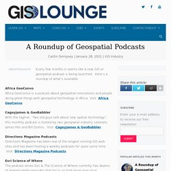 A Roundup of Geospatial Podcasts - GIS Lounge