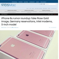 iPhone 6s rumor roundup: fake Rose Gold image, Germany reservations, Intel modems, 5-inch model