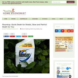 Roundup: Quick Death for Weeds, Slow Death for You - The Healthy Home Economist