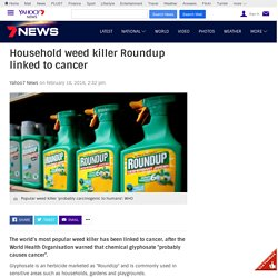 Roundup household weed killer linked to cancer