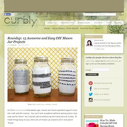 Roundup: 15 Awesome and Easy DIY Mason Jar Projects » Curbly | DIY Design Community « Keywords: DIY, Craft, Inspiration, Mason Jars