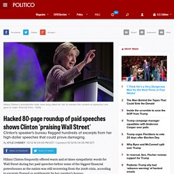 Hacked 80-page roundup of paid speeches shows Clinton 'praising Wall Street'