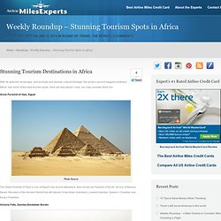 Roundup - Stunning Tourism Spots in Africa