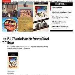 P.J. O'Rourke Picks His Favorite Travel Books