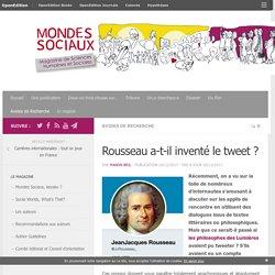 Rousseau a-t-il inventé le tweet?