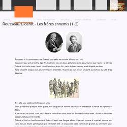 Rousseau/Diderot : Les frères ennemis