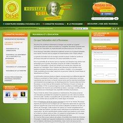 Rousseau et l'éducation - Connaître Rousseau - Rousseau 2012 - Conseil général de l'Oise