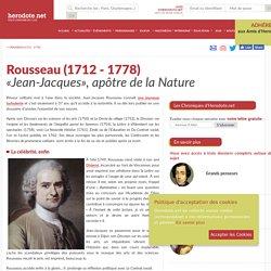 Rousseau (1712 - 1778) - «Jean-Jacques», apôtre de la Nature - Herodote.net