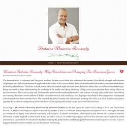 Maurice Antoine Roussety, Why Franchises are Changing The Business Game