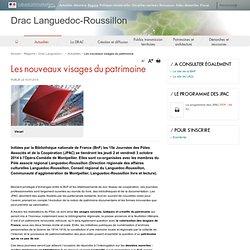 Drac Languedoc-Roussillon - Les nouveaux visages du patrimoine