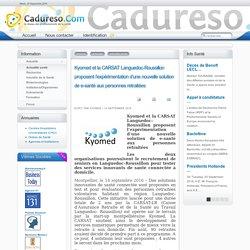 Kyomed et la CARSAT Languedoc-Roussillon proposent l'expérimentation d'une nouvelle solution de e-santé aux personnes retraitées