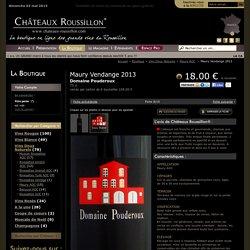 Boutique Châteaux Roussillon : vins de Collioure, Banyuls, Maury, Rivesaltes, Muscat, Côtes du Roussillon...