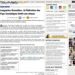 Languedoc-Roussillon : la Fédération des Pays Touristiques étoffe son réseau