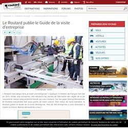 Le Routard publie le Guide de la visite d'entreprise