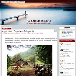 Argentine : Squat en Patagonie