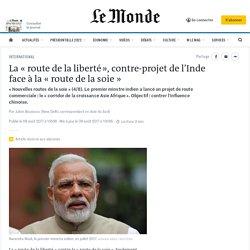 La « route de la liberté», contre-projet de l'Inde face à la «route de la soie»